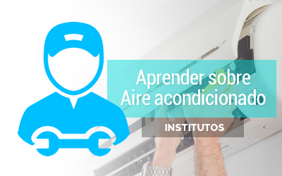 Institutos para aprender sobre aire acondicionado y climatización